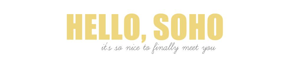 Hello, Soho