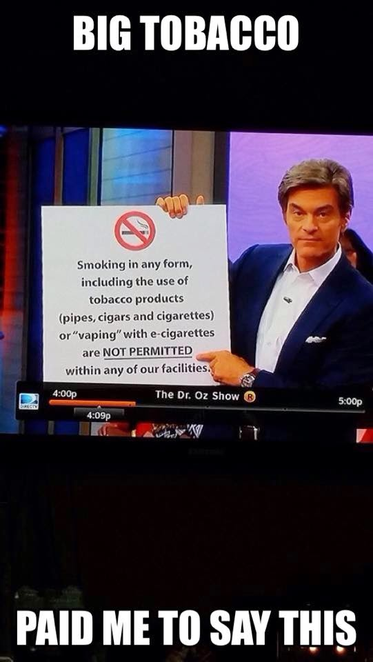 Dr Oz,  more than half the time, Wrong, Ecigs,  ECIG smear merchant is proven a liar