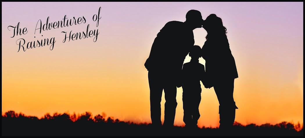 The Adventures of Raising Hensley