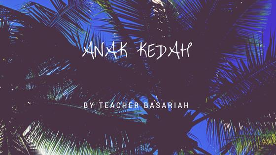 |   ANAK KEDAH   |