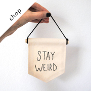 STAY WEIRD Mini Banner | SharpToothStudio