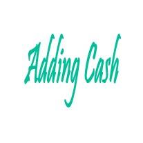 Adding Cash