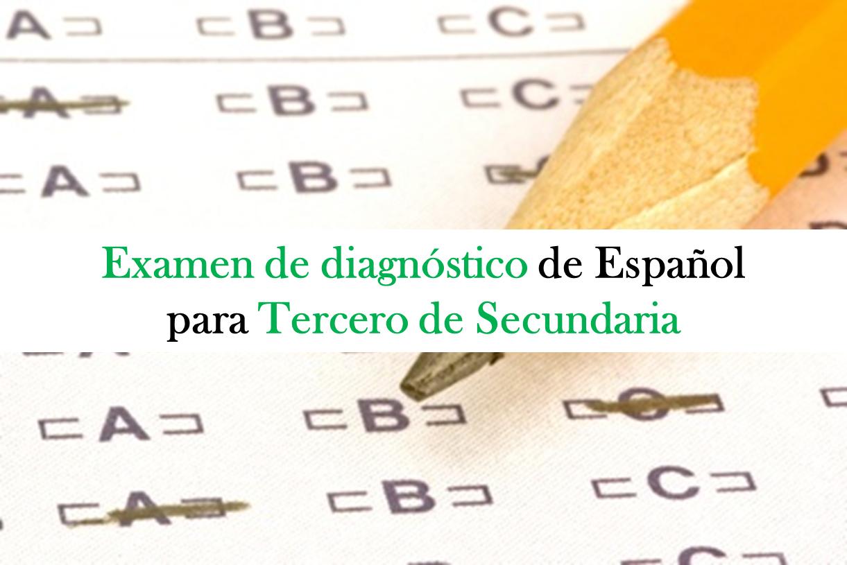 Examen de diagnóstico para la asignatura de español en tercero de secundaria