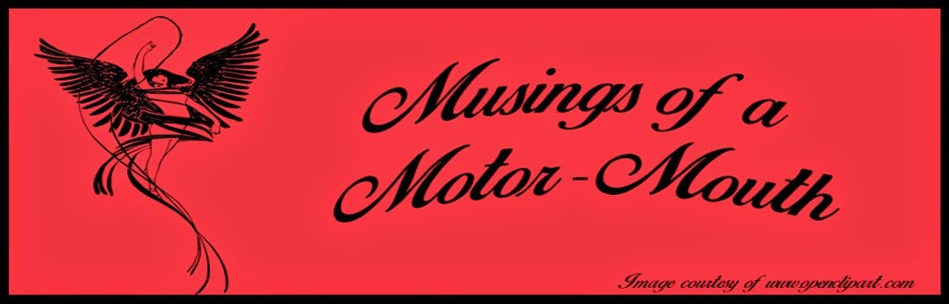 Musings of a Motor-Mouth