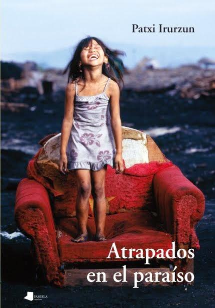 ATRAPADOS EN EL PARAÍSO (Un viaje al basurero de Payatas -Manila-)