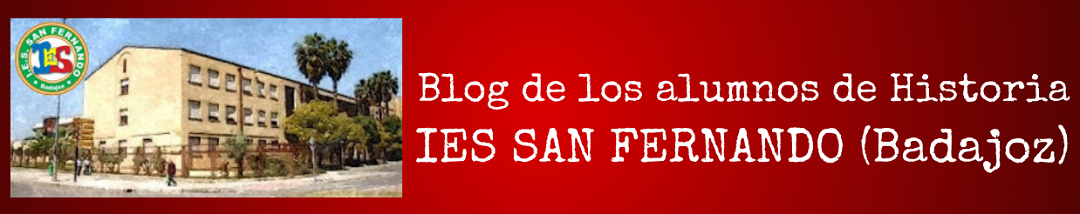 Blog de los alumnos de Historia IES SAN FERNANDO (Badajo)