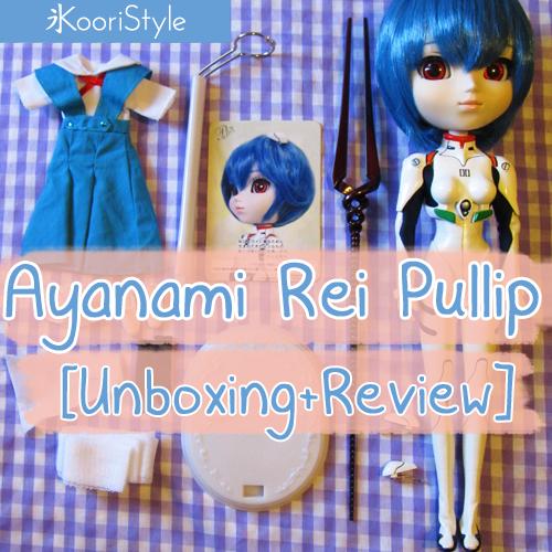 Koori Style  KooriStyle Ayanami Rei Evangelion Pullip Unboxing Review