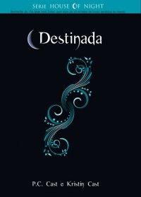 Destinada - House of Night - Livro 9