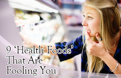 THE 9 MOST DANGEROUS HEALTH FOODS