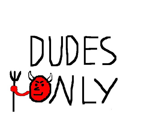 Dudes Only