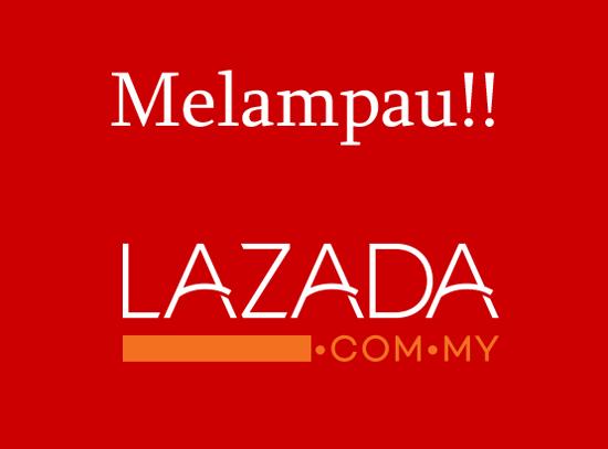Lazada Malaysia Makin Melampau