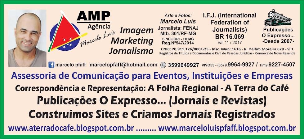 AGÊNCIA AMP - IMAGEM, MARKETING e JORNALISMO  Resp.: Marcelo Luís