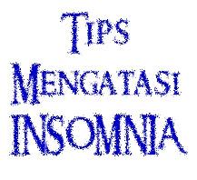 Tips Mengatasi Insomnia (susah tidur)