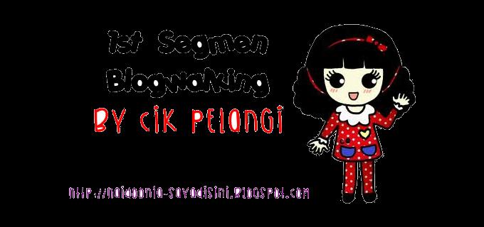 http://haidoonia-sayadisini.blogspot.com/2014/11/ist-segmen-blogwalking-by-cik-pelangi.html