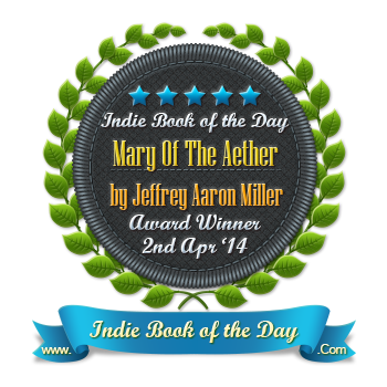 http://indiebookoftheday.com/mary-of-the-aether-by-jeffrey-aaron-miller/