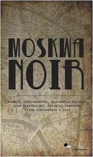 Moskwa  Noir. Pod redakcją Natalii Smirnowej, Julii Goumen.
