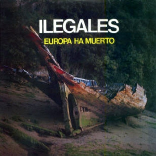 ILEGALES - (1983) Europa ha muerto (single)