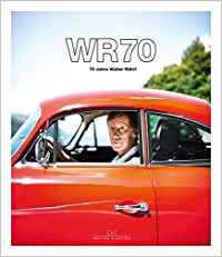 "Rezension Thomas Nehlert ""WR 70 – 70 Jahre Walter Röhrl"" - Delius Klasing Verlag, Bielefeld, 2017"