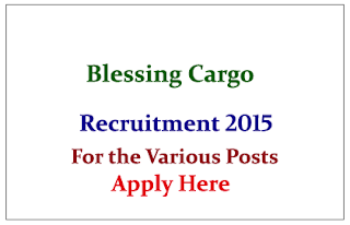 Blessing Cargo Hiring Candidates for the various posts 2015