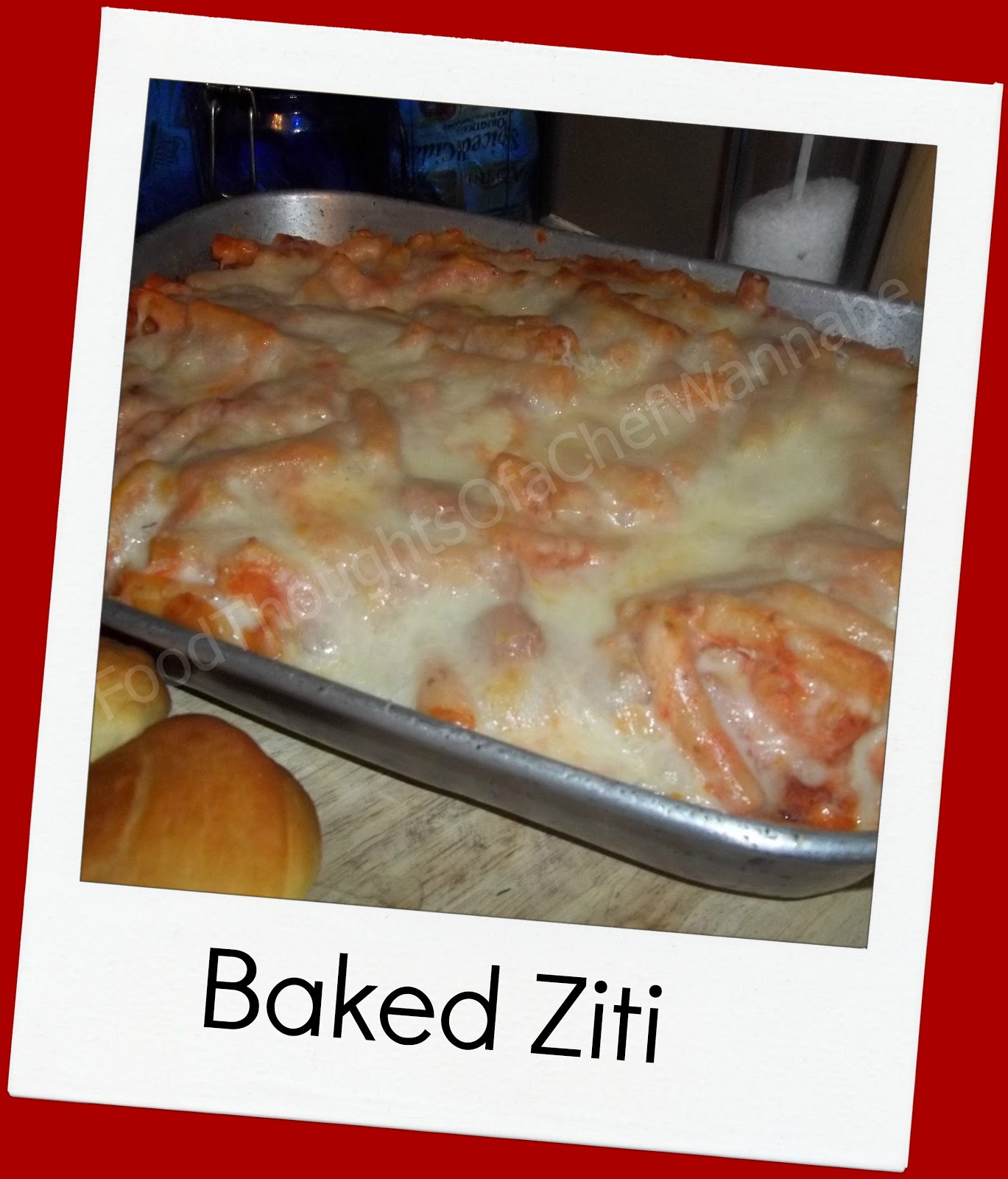 ... everyone knows what baked ziti is. Things that make you go, hmmmmm