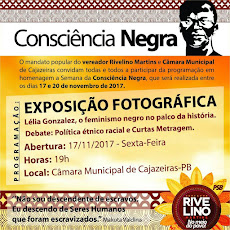 CONSCIÊNCIA NEGRA, EXPOSIÇÃO FOTOGRÁFICA. DIA 17/11 - DEBATE AS 19H, CÂMARA MUNICIPAL DE CAJAZEIRAS