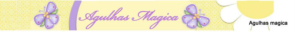 Agulhas magica