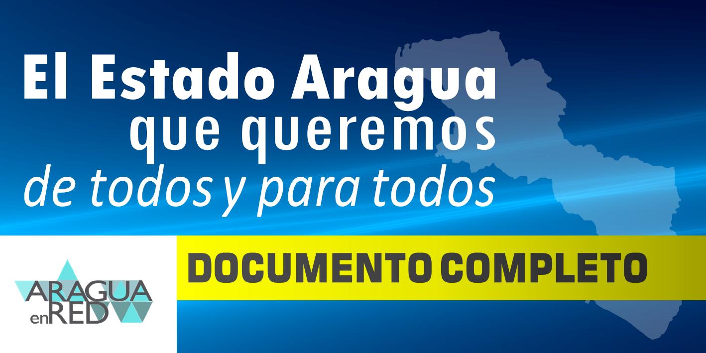 Documento: El Estado Aragua que queremos DE TODOS Y PARA TODOS
