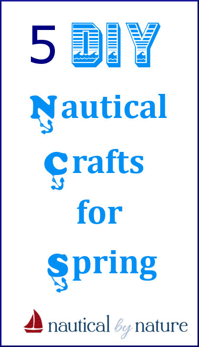 Nautical by Nature | 5 DIY Nautical Crafts for Spring