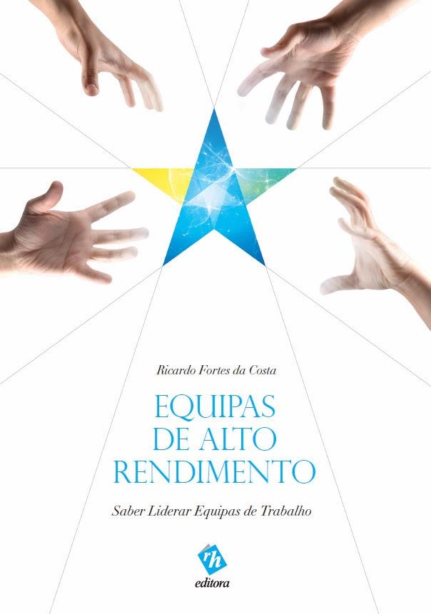 «EQUIPAS DE ALTO RENDIMENTO» de Ricardo Fortes da Costa