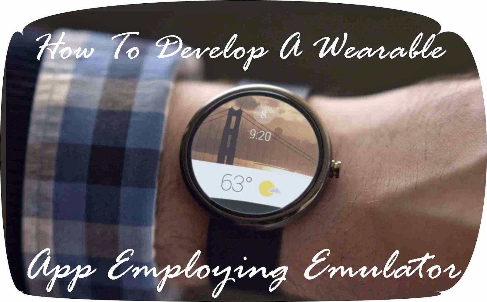 How To Develop A Wearable App Employing Emulator