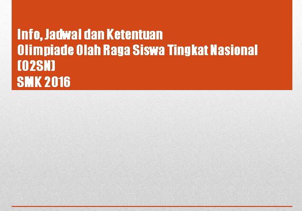 Info, Jadwal dan Ketentuan Olimpiade Olah Raga Siswa Tingkat Nasional (02SN) SMK 2016