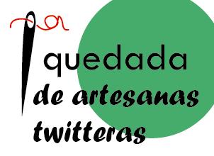 1ª Quedada Artesanas-Twitteras