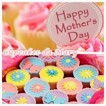 Cupcakes da Mary: *Mother's Day / Dia das Mães*