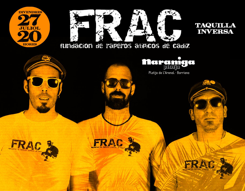 F.R.A.C. (Fundación de Raperos Atípicos de Cádiz) divendres 27 de juliol · 20 h. NARANIGA PLATJA