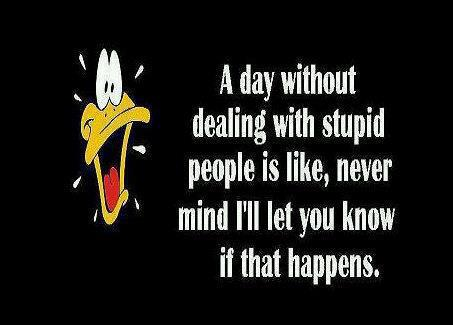 day without stupid people funny facebook quote
