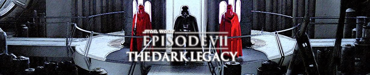 Episode VII: The Dark Legacy