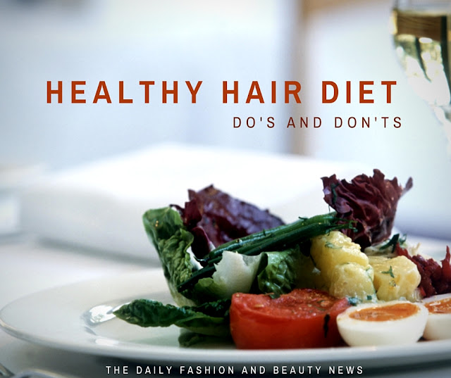The Do's and Don'ts of: The Healthy Hair Diet - The Daily Fashion and Beauty News
