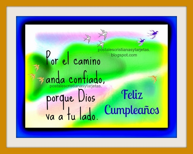 Imagen Cristiana Feliz Cumpleaños con Dios a tu lado. felicitaciones por cumpleaños de hombre, mujer, amigo, amiga, para felicitar hijo, hija, Dios va contigo, te ayuda. Postales cristianas mensajes cristianos de cumple.