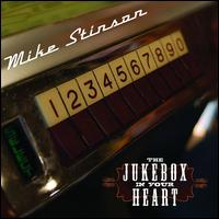 Mike Stinson: The Jukebox In Your Heart (2010)
