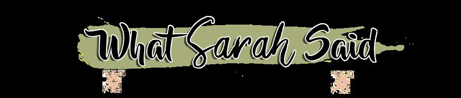 What Sarah Said