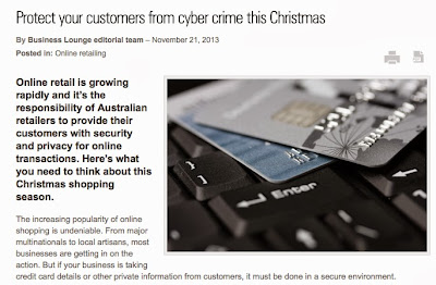 http://businesslounge.net.au/2013/11/protect-your-customers-from-cyber-crime-this-christmas/