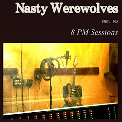 "NASTY WEREWOLVES: ""8 PM Sessions"""