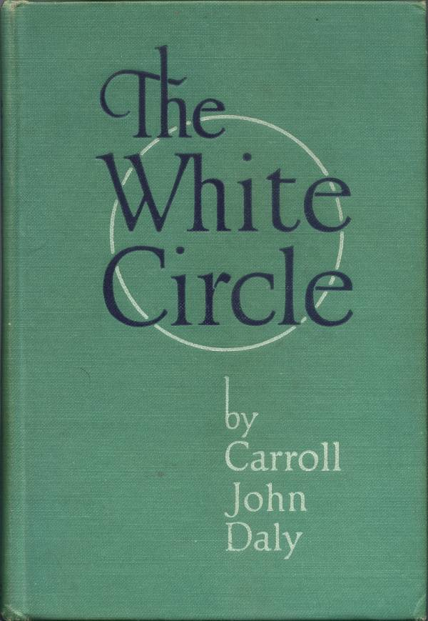 forgotten books the white circle by carroll john daly