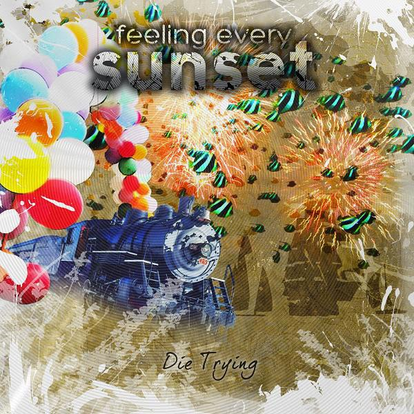 Feeling Every Sunset - Die Trying  Cover