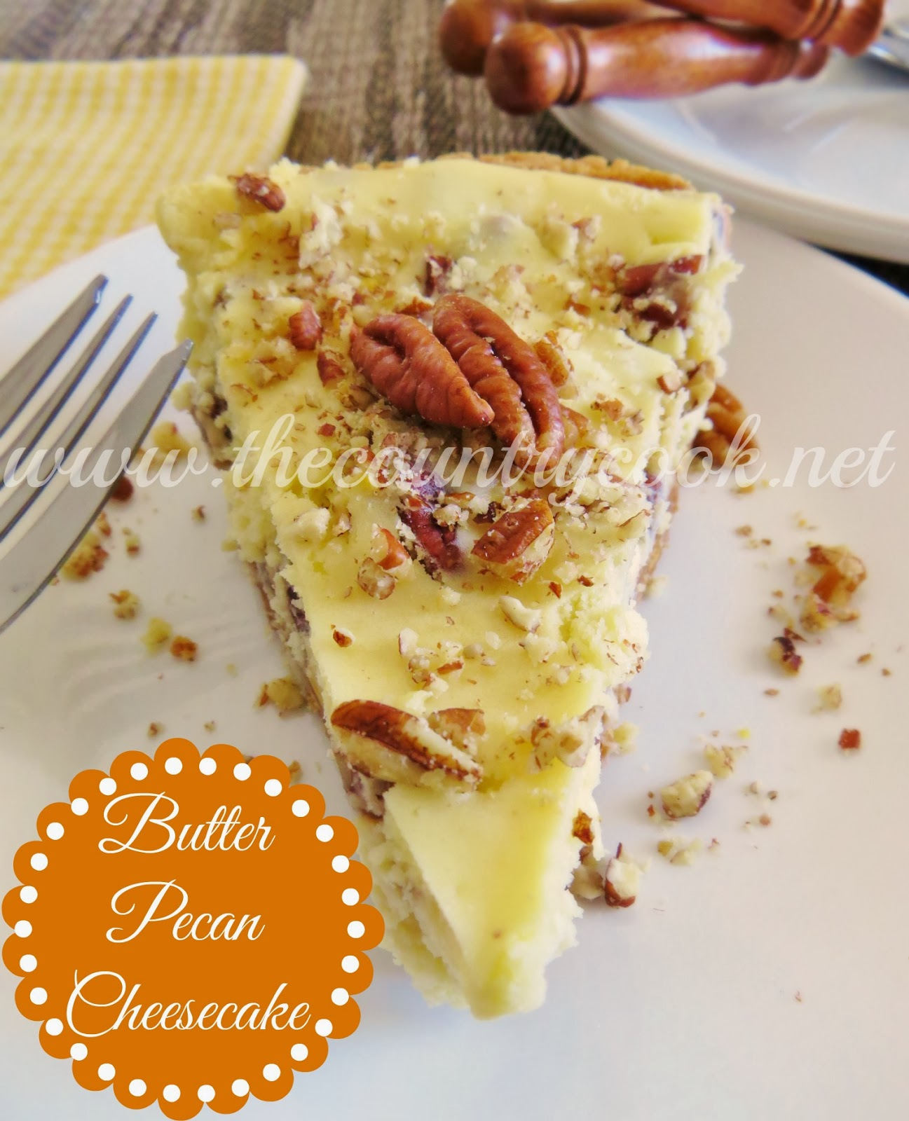 Butter Pecan Cheesecake - The Country Cook