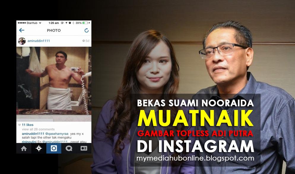 Bekas Suami Nooraida Sebar Gambar Topless Adi Putra Di Instagram