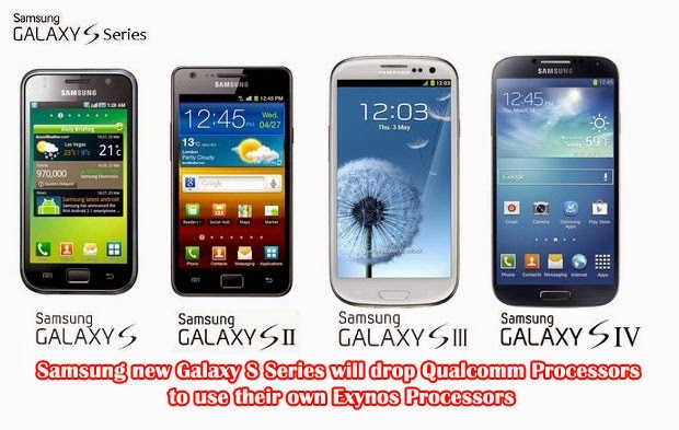 Samsung new Galaxy S Series will drop Qualcomm Processors to use their own Exynos Processors
