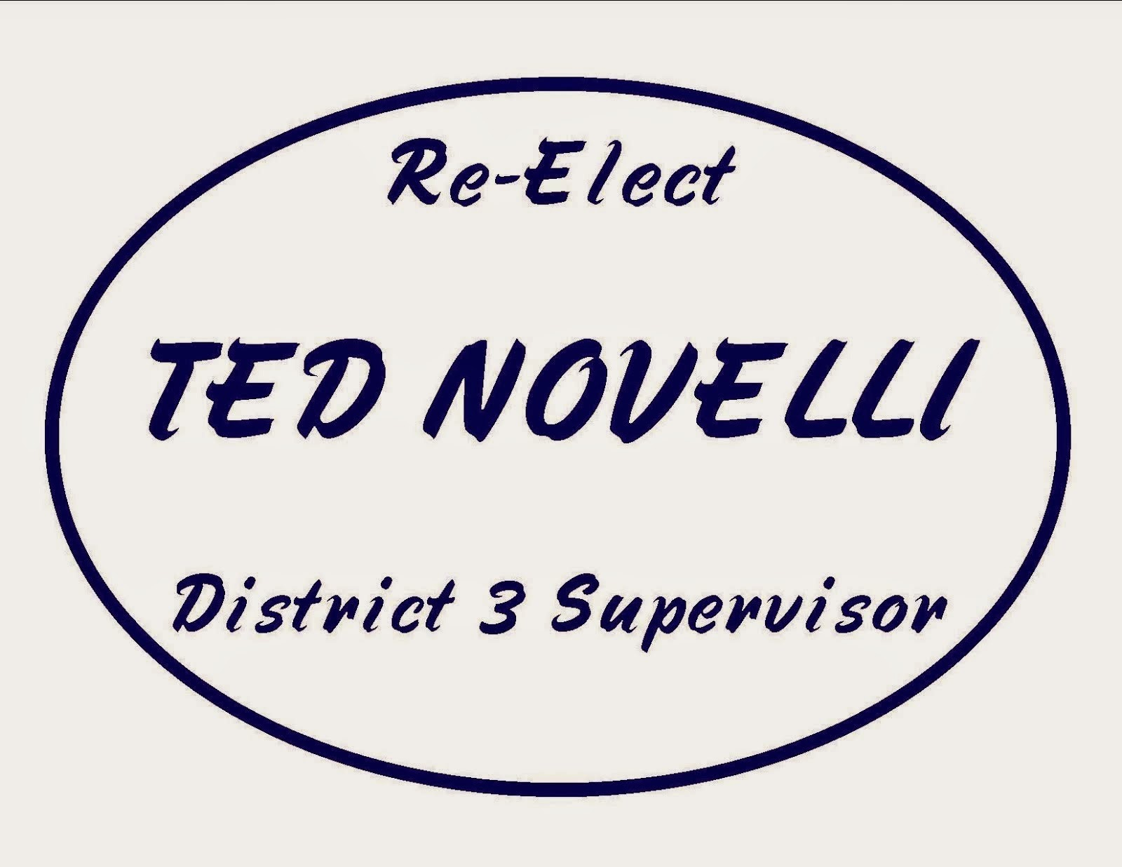 Re-elect Ted Novelli - District 3 Supervisor