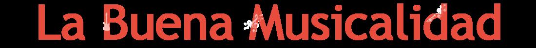 La Buena Musicalidad