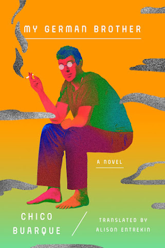 Looking forward to: My German Brother A Novel  by Chico Buarque